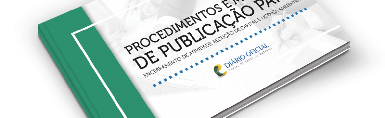 Procedimentos e modelos de publicação para encerramento de atividade, redução de capital e licença ambiental